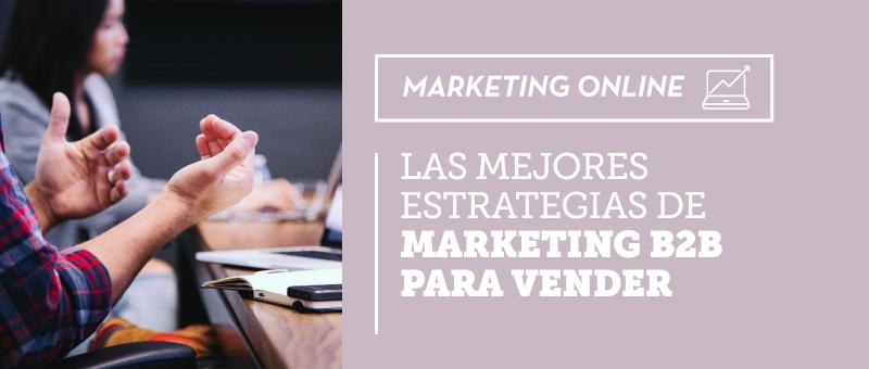 mejores estrategias de Marketing B2B