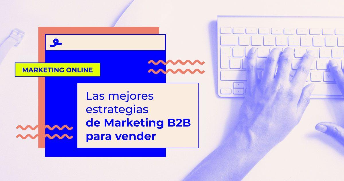 mejores estrategias marketing b2b