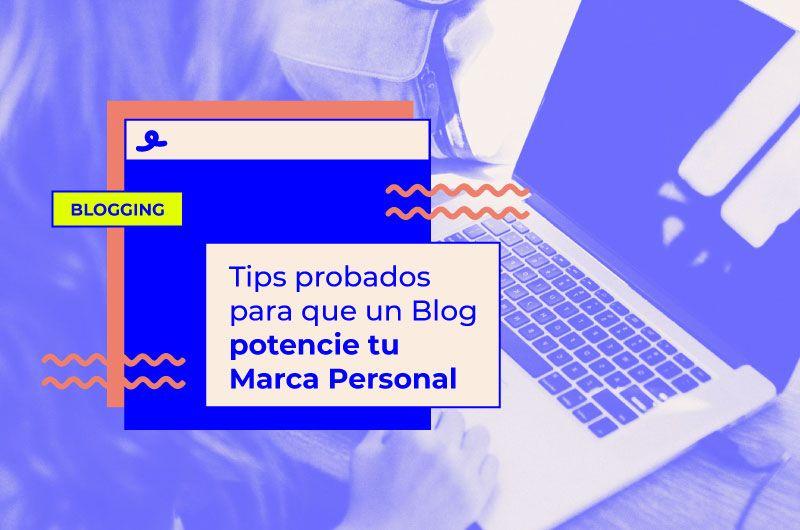 7 Tips probados para que un Blog potencie tu Marca Personal