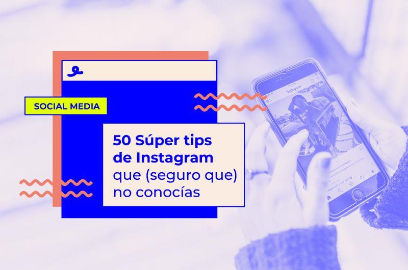 50 Súper tips de Instagram que (seguro que) no conocías