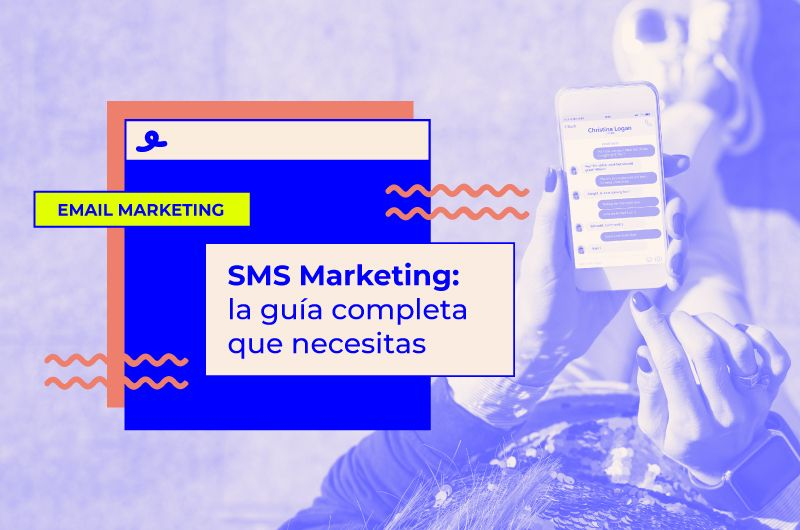 SMS Marketing: la guía completa que necesitas