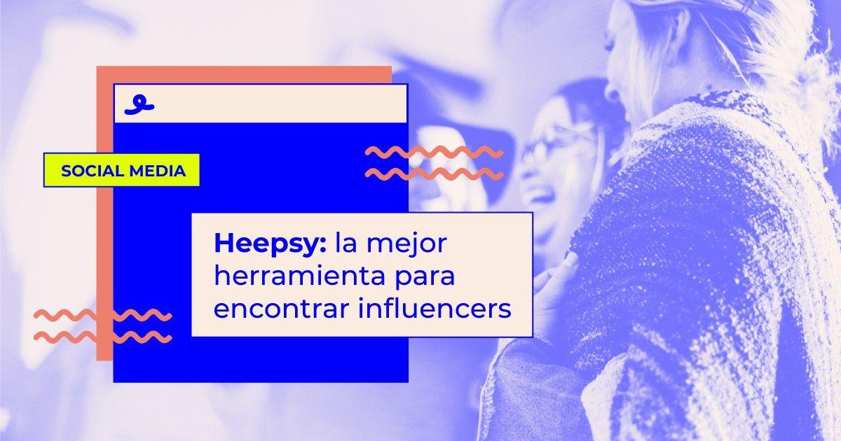 heepsy herramienta marketing de influencers