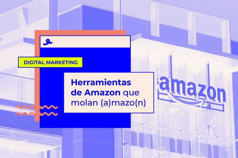 Herramientas de Amazon que molan (a)mazo(n)