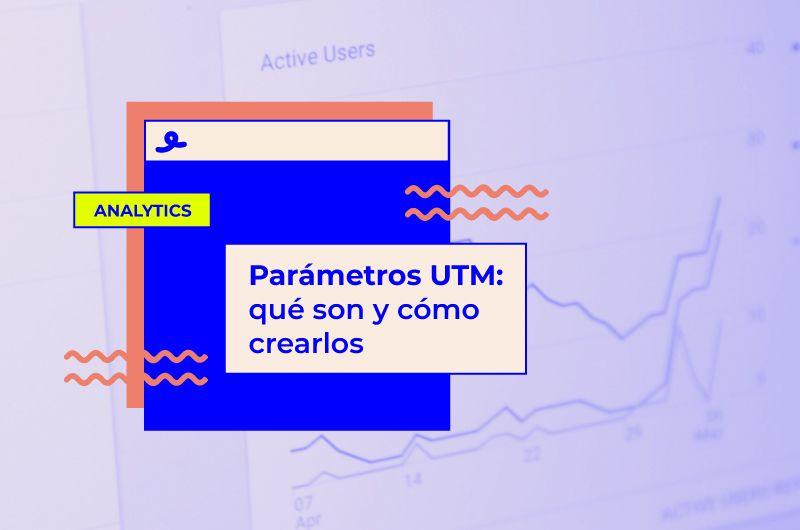 Parámetros UTM: qué son y cómo crearlos
