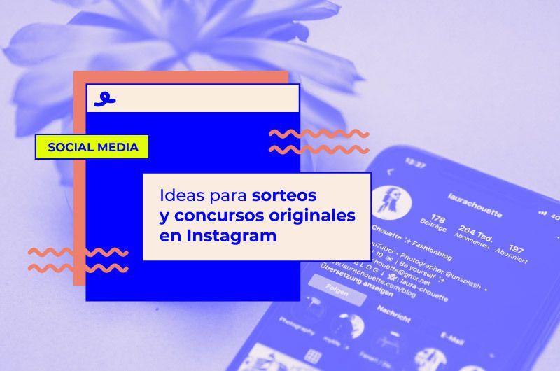Ideas para sorteos y concursos originales en Instagram