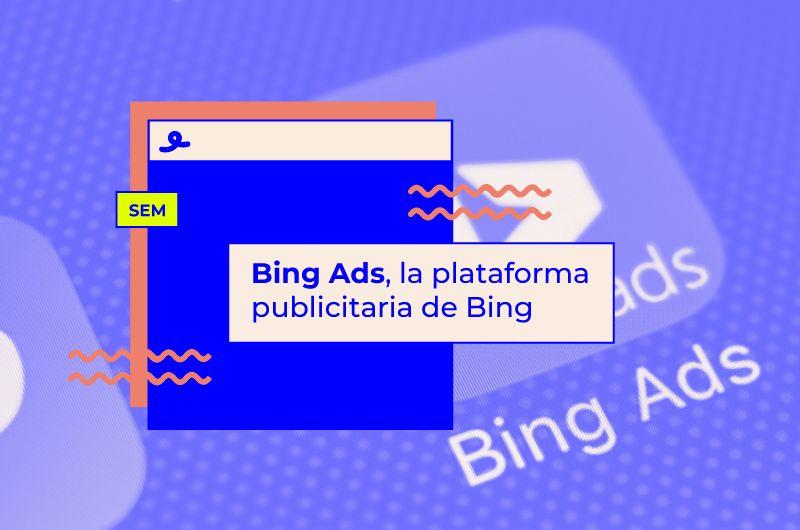Bing Ads, la plataforma publicitaria de Bing