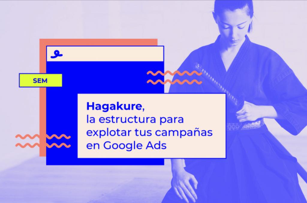 Hagakure, la estructura para explotar tus campañas en Google Ads