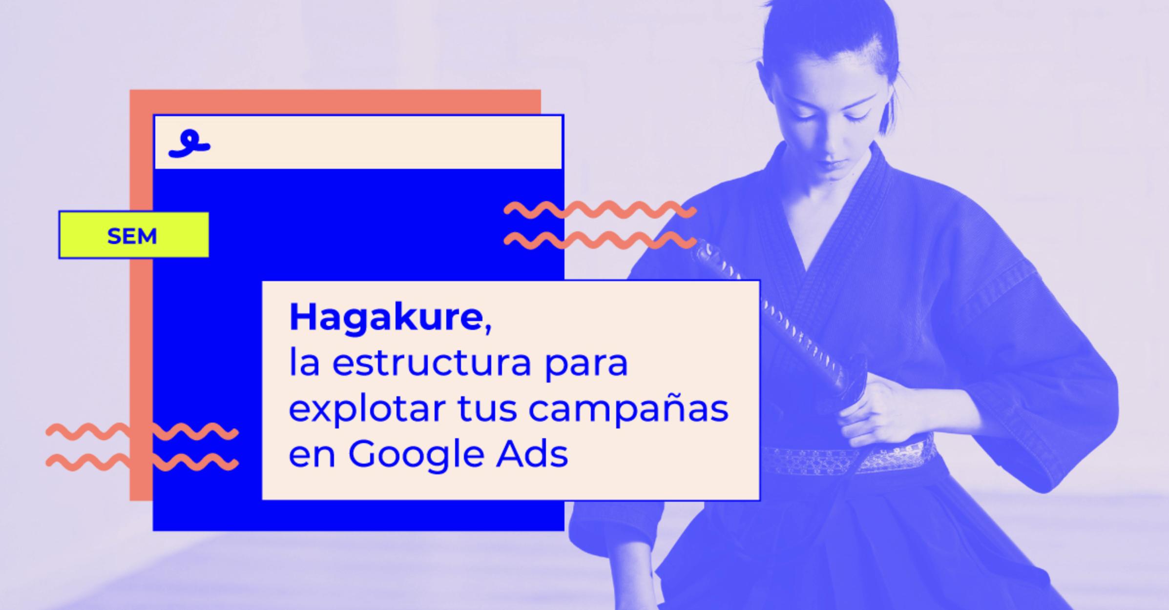 estructura hagakure google ads