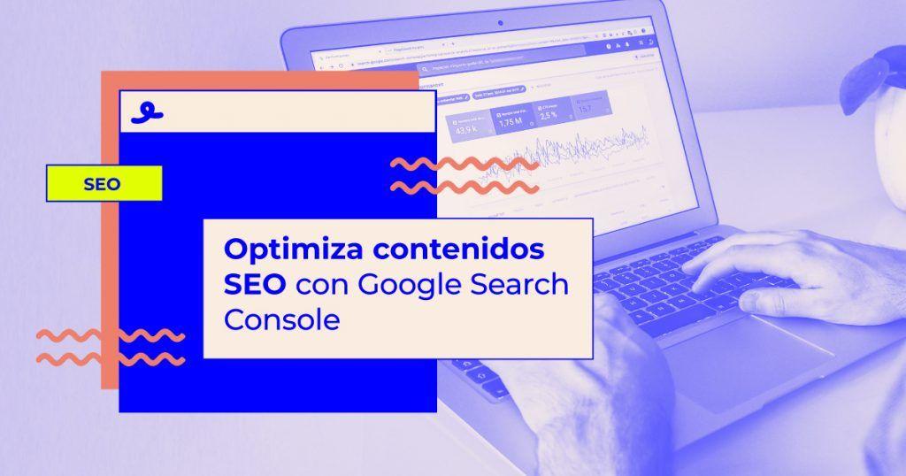 como optimizar contenidos SEO Google Search Console