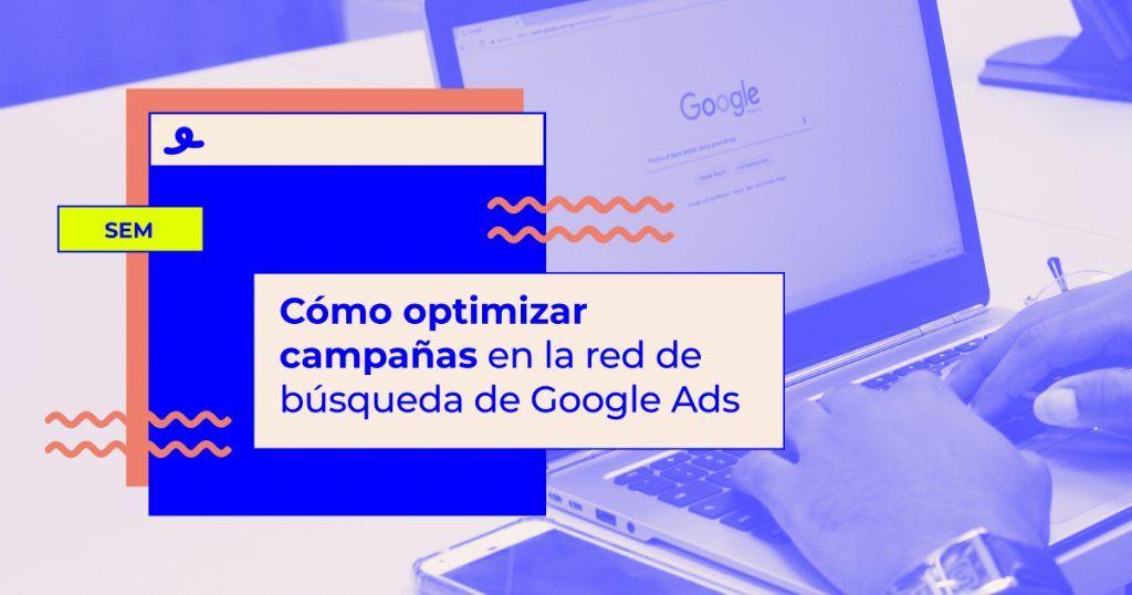optimizar campanas red busqueda google ads