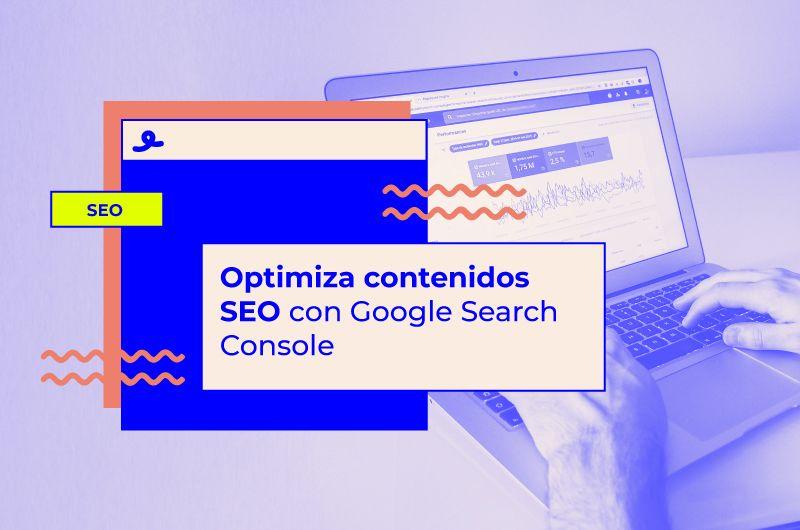 Cómo optimizar los contenidos SEO de mi web gracias al Google Search Console