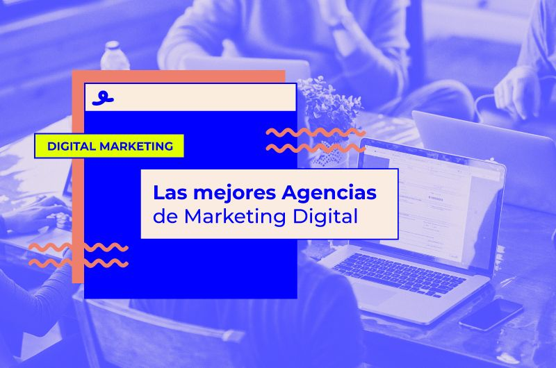 Las mejores Agencias de Marketing Digital