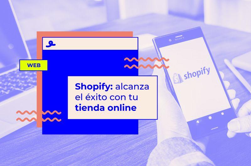 Shopify: alcanza el éxito con tu tienda online