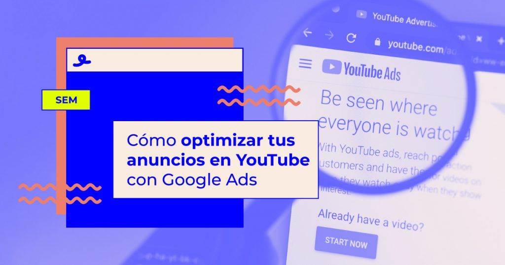 como optimizar anuncios en youtube con google ads