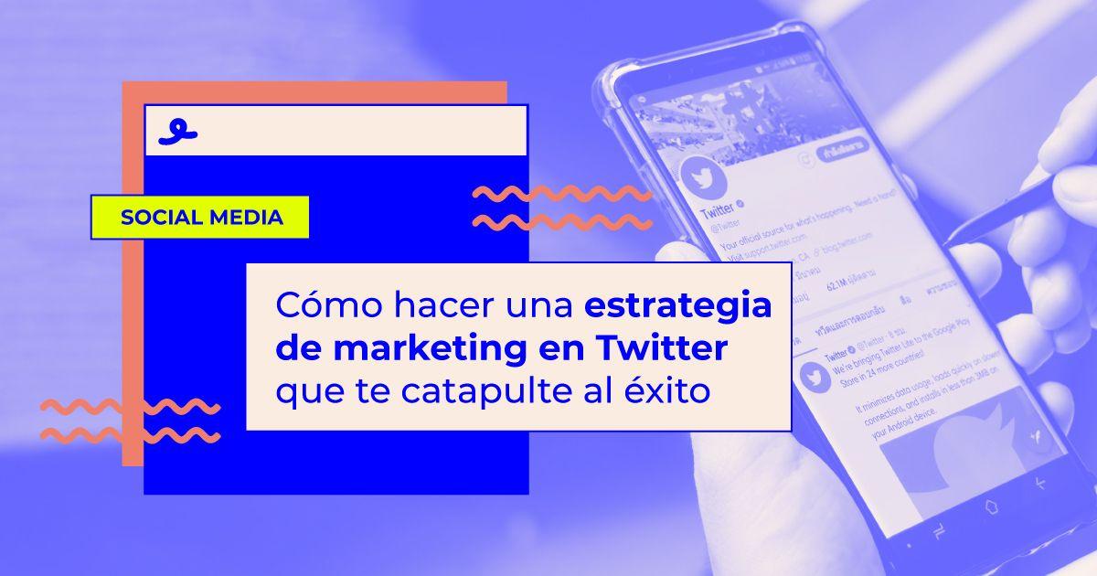 estrategia marketing twitter