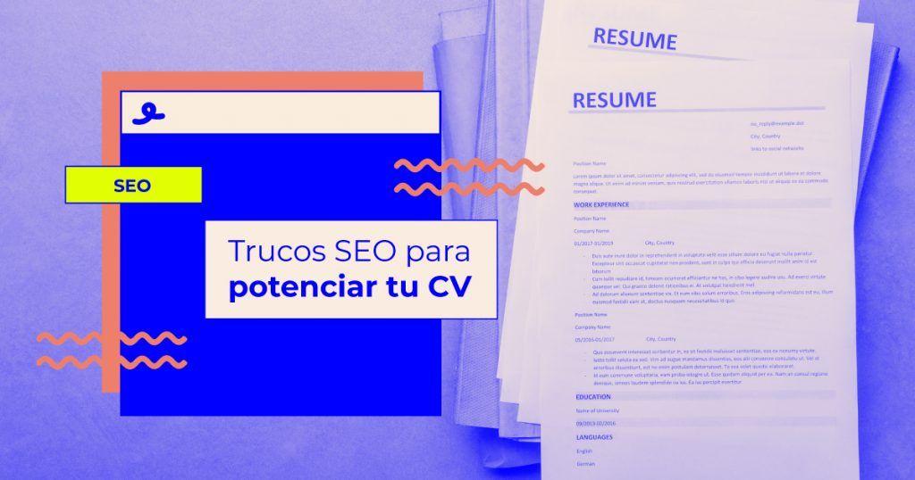 Trucos SEO para potenciar tu CV