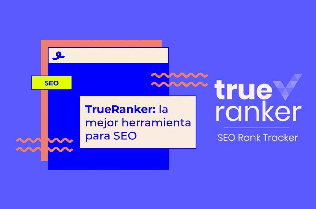 TrueRanker: la mejor herramienta para SEO