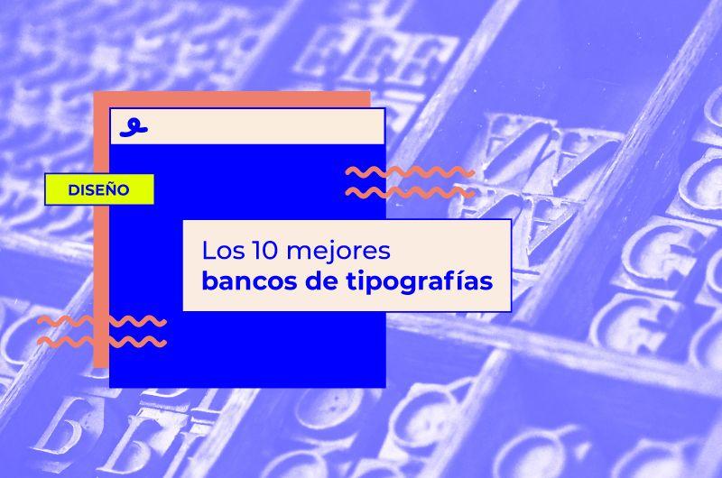 Los 10 mejores bancos de tipografías gratis