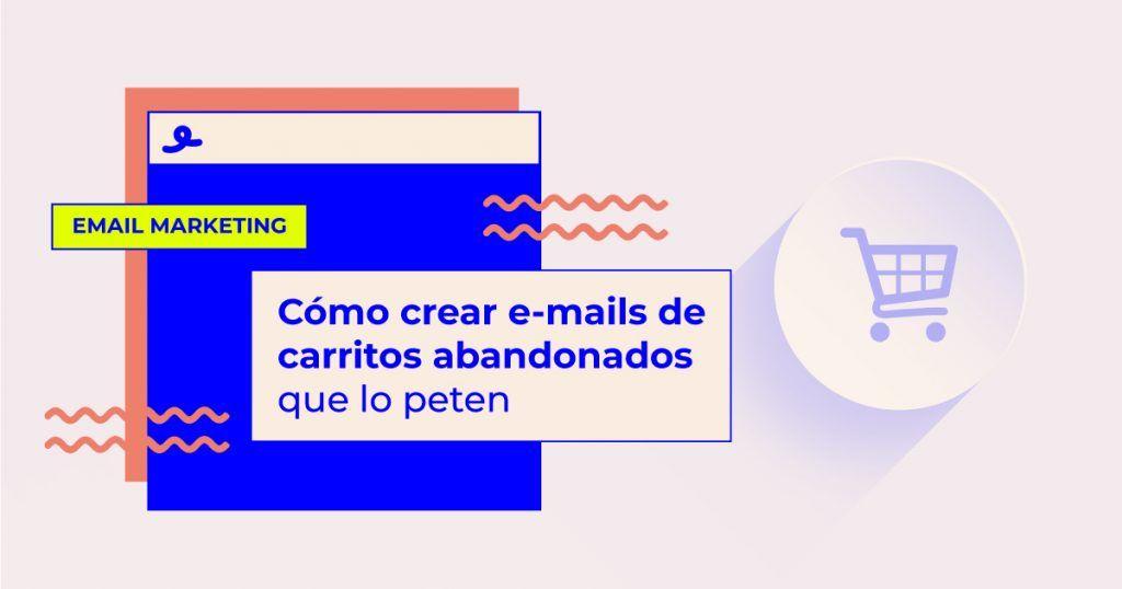 cómo crear emails carritos abandonados