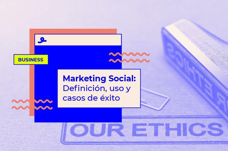 Marketing Social: definición, uso y casos de éxito TOP