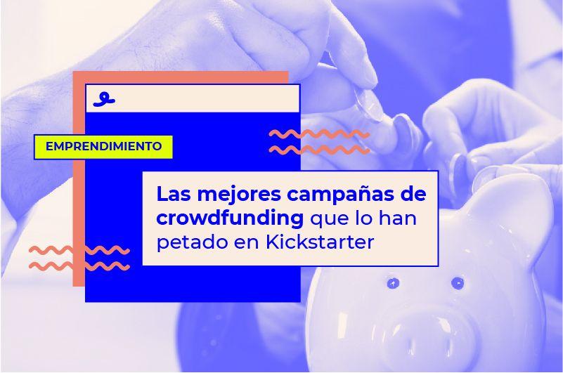 Las mejores campañas de crowdfunding que lo han petado en Kickstarter
