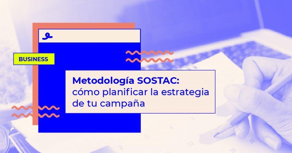 Cómo planificar la estrategia de tu campaña con la metodología SOSTAC