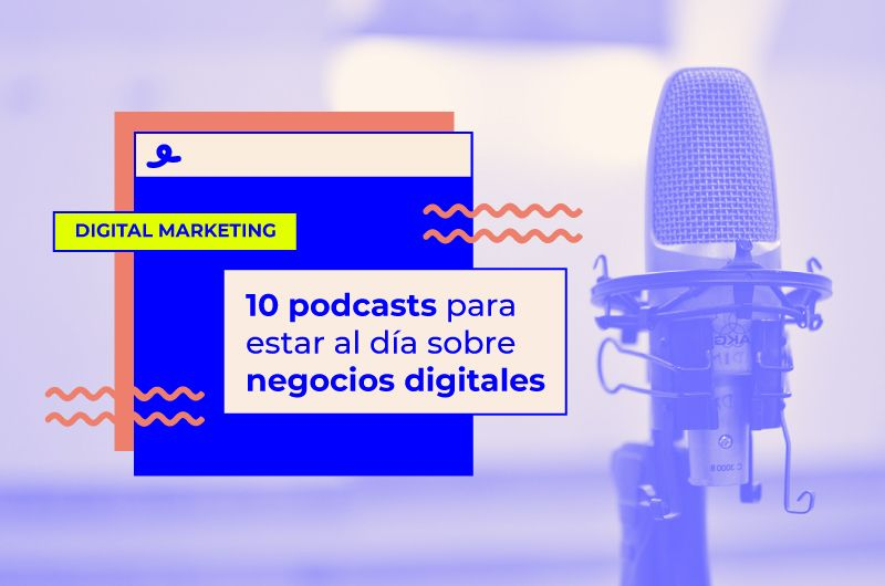 10 podcasts para estar al día sobre negocios digitales