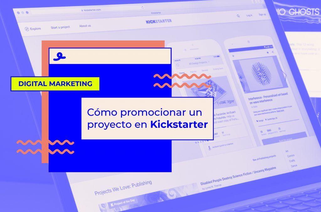 Cómo hacer una campaña en Kickstarter exitosa