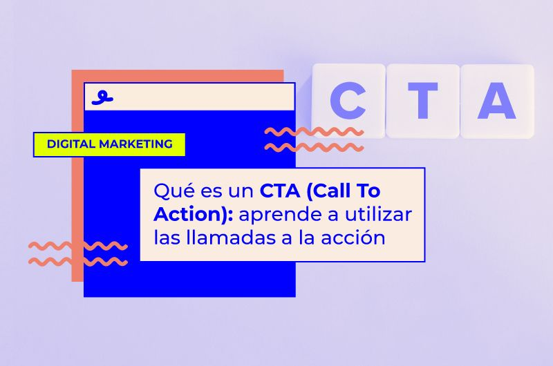 Qué es un CTA (Call To Action): aprende a utilizar las llamadas a la acción