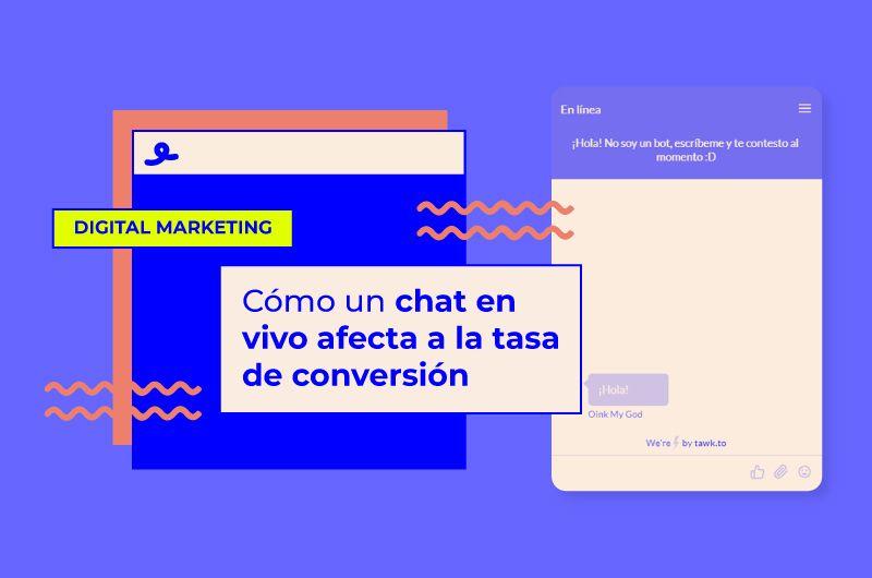 Un chat en vivo en tu ecommerce puede multiplicar tu tasa de conversión