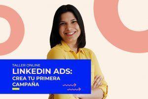 Taller Online – LinkedIn Ads: crea tu primera campaña