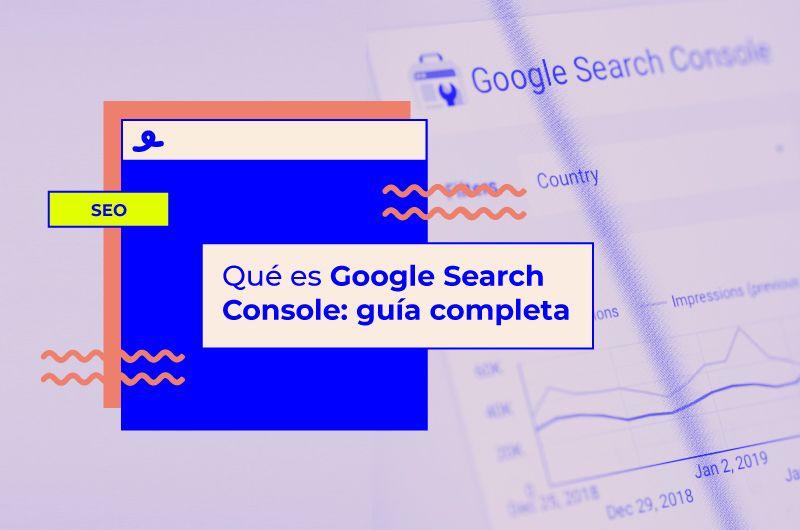 Qué es Google Search Console: guía completa