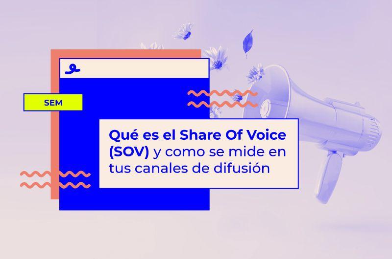 Qué es el Share of Voice (SOV) y como medirlo en tus diferentes canales de difusión