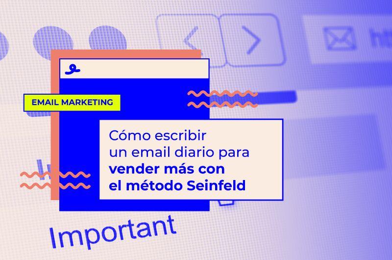 Cómo escribir un email diario para vender más: qué es el método Seinfeld, trucos y consejos