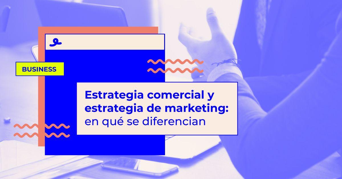 estrategia de marketing y estrategia comercial