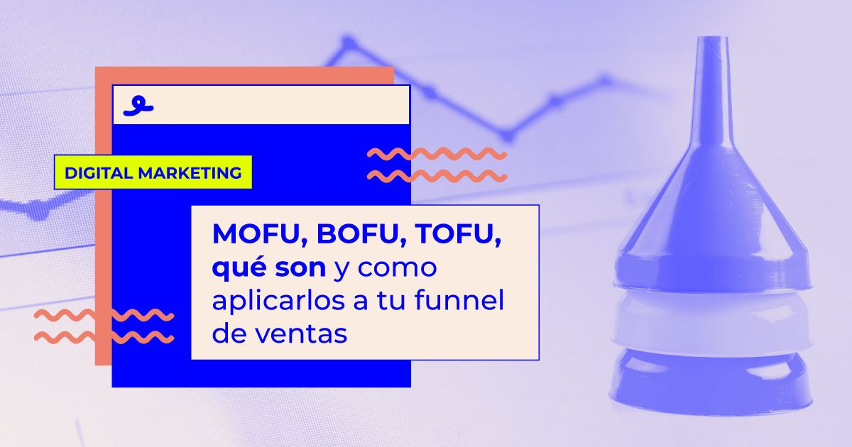 tofu mofu bofu embudo ventas