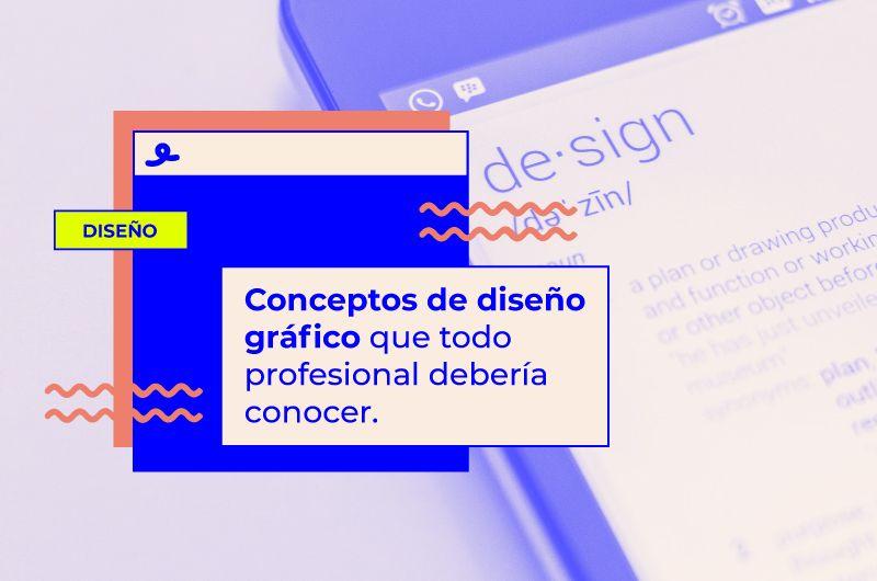 Conceptos de diseño gráfico que todo profesional debería conocer
