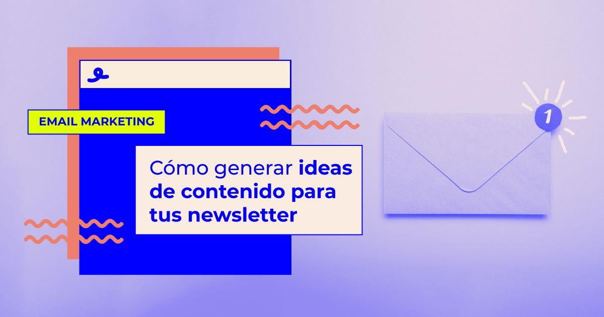 cómo generar ideas de contenido para newsletters