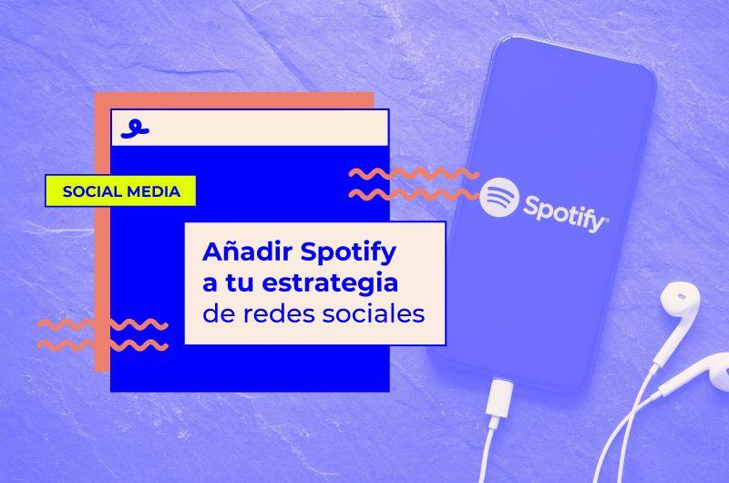 Añadir Spotify a tu estrategia de redes sociales