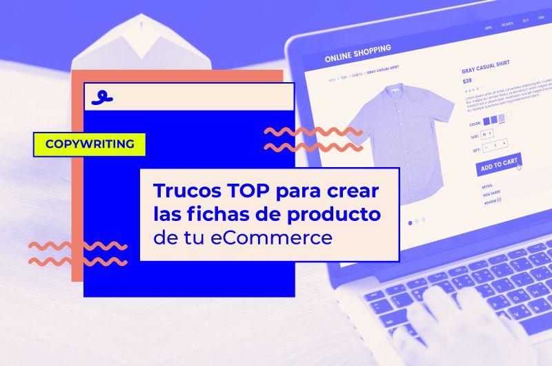 7 trucos para crear las fichas de producto de tu ecommerce