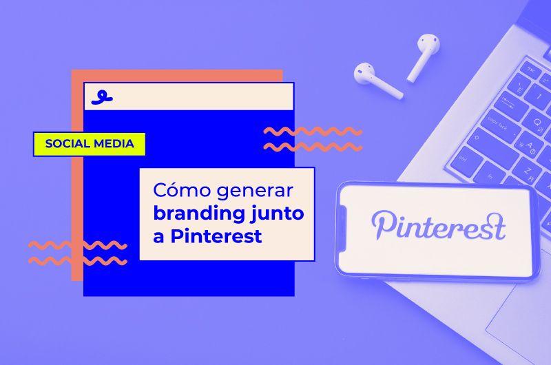 Cómo generar branding junto a Pinterest